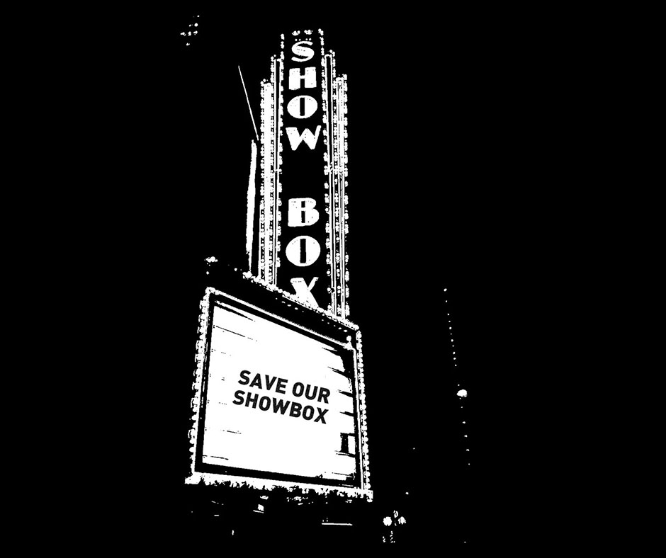 Showbox marquee with the phrase Save Our Showbox